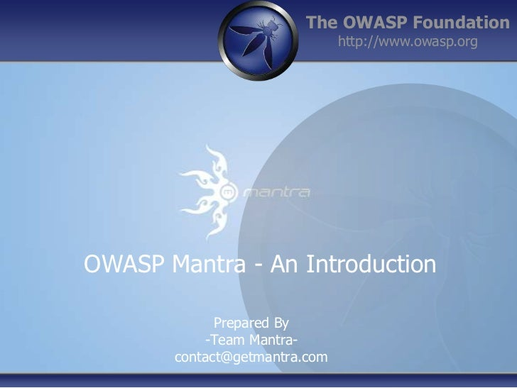 OWASP Mantra - An Introduction<br />Prepared By<br />-Team Mantra-<br />contact@getmantra.com<br />