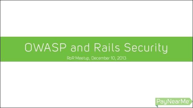 OWASP Top 10 and Securing Rails - Sean Todd - PayNearMe.com