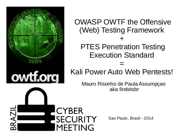 OWASP OWTF the Offensive  (Web) Testing Framework  +  PTES Penetration Testing  Execution Standard  =  Kali Power Auto Web...