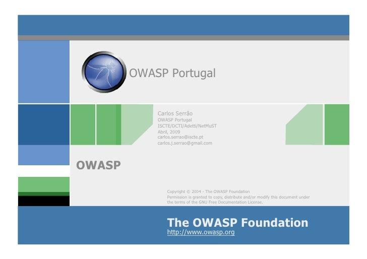 OWASP Portugal               Carlos Serrão             OWASP Portugal             ISCTE/DCTI/Adetti/NetMuST             Ab...