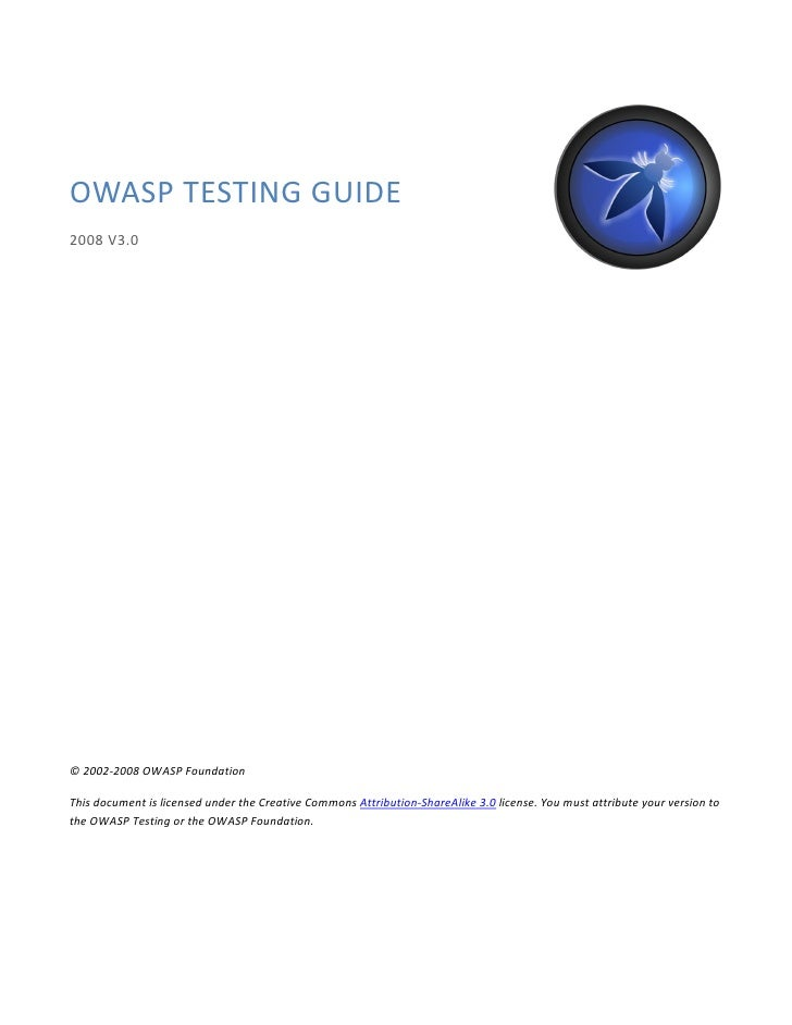 OWASP TESTING GUIDE2008 V3.0© 2002-2008 OWASP FoundationThis document is licensed under the Creative Commons Attribution-S...