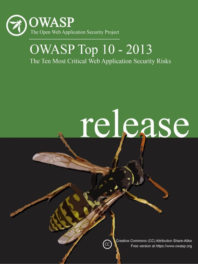O About OWASPCopyright and LicenseCopyright © 2003 – 2013 The OWASP FoundationThis document is released under the Creative...