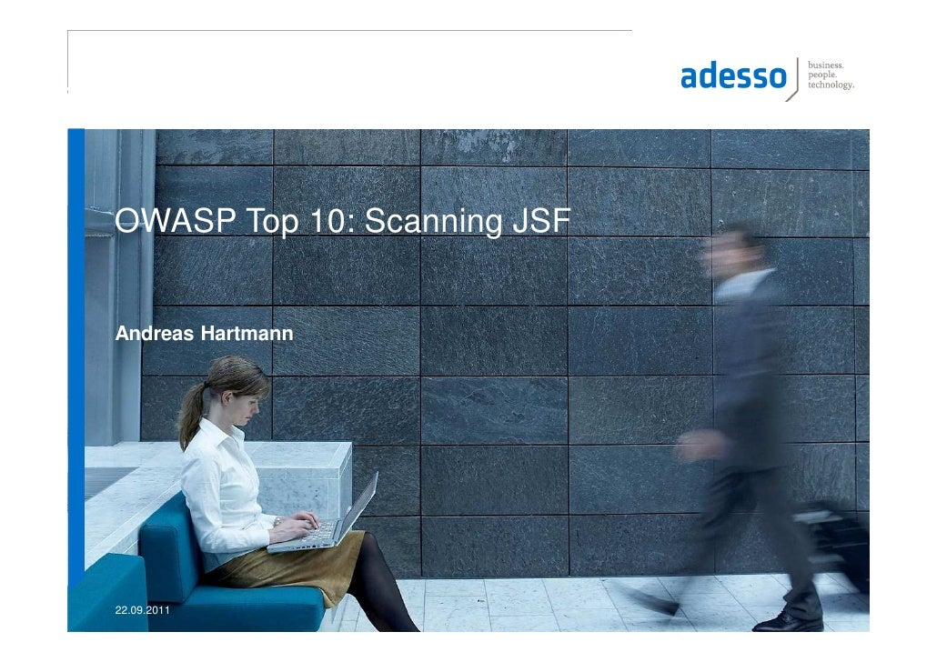 OWASP Top 10: Scanning JSFAndreas Hartmann22.09.2011