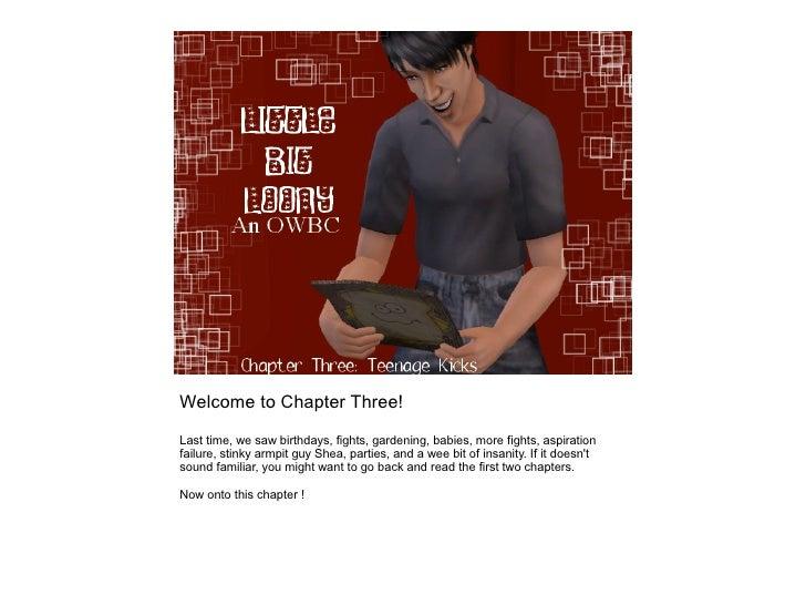Little Bit Loony: Chapter Three