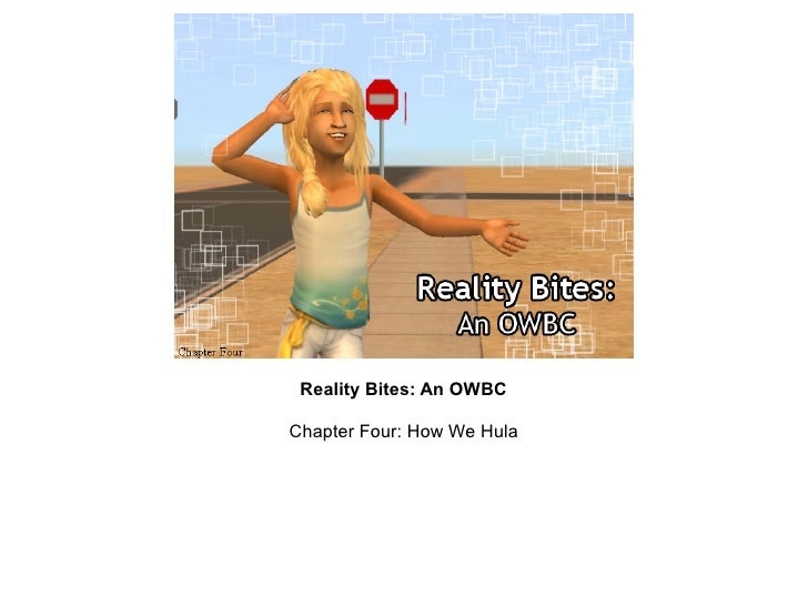 Reality Bites: An OWBC  Chapter Four: How We Hula