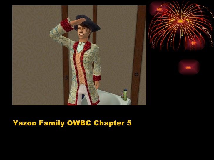 Yazoo Family OWBC Chapter 5