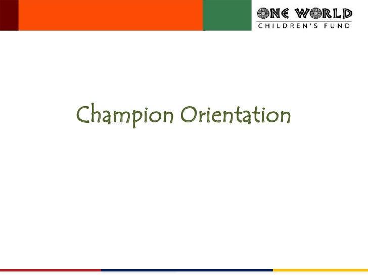 OWCF Champion Orientation Slides 2010 21 07