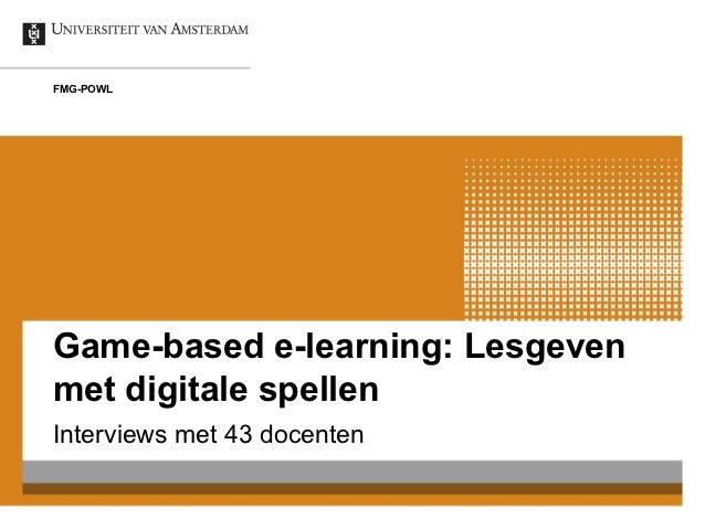 FMG-POWLGame-based e-learning: Lesgevenmet digitale spellenInterviews met 43 docenten