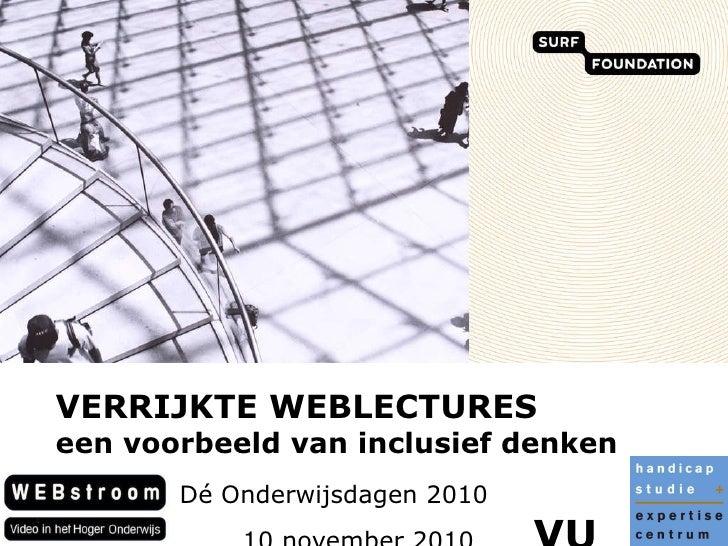 OWD2010 - 6 - Verrijkte weblectures; een voorbeeld van inclusief denken - Sylvia Moes