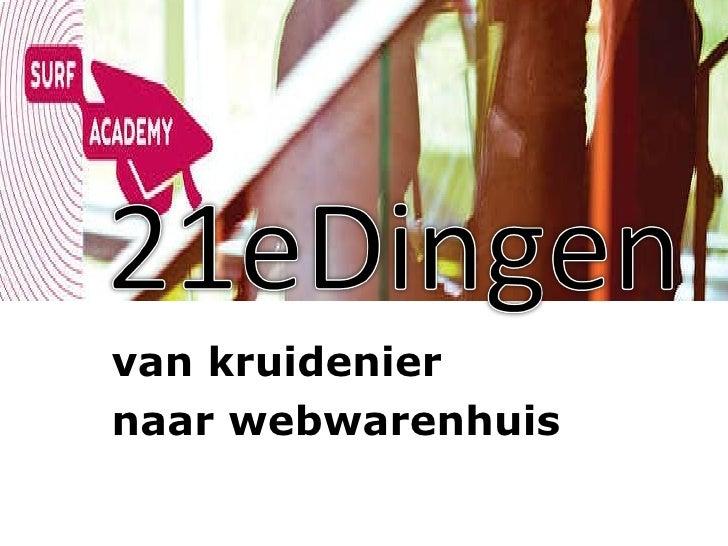 OWD2011 - 2 - 21eDingen: Van kruidenier naar webwarenhuis - Michel Jansen en Margreet van den Berg