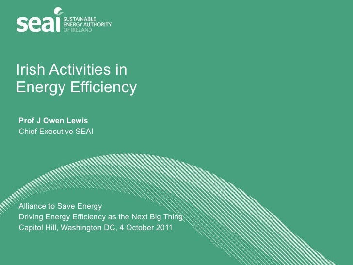 Irish Activities in Energy Efficiency: Prof. J. Owen Lewis, Chief Executive, Sustainable Energy Authority of Ireland