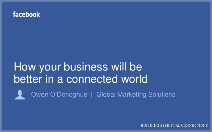 How your business will bebetter in a connected world   Owen O'Donoghue | Global Marketing Solutions