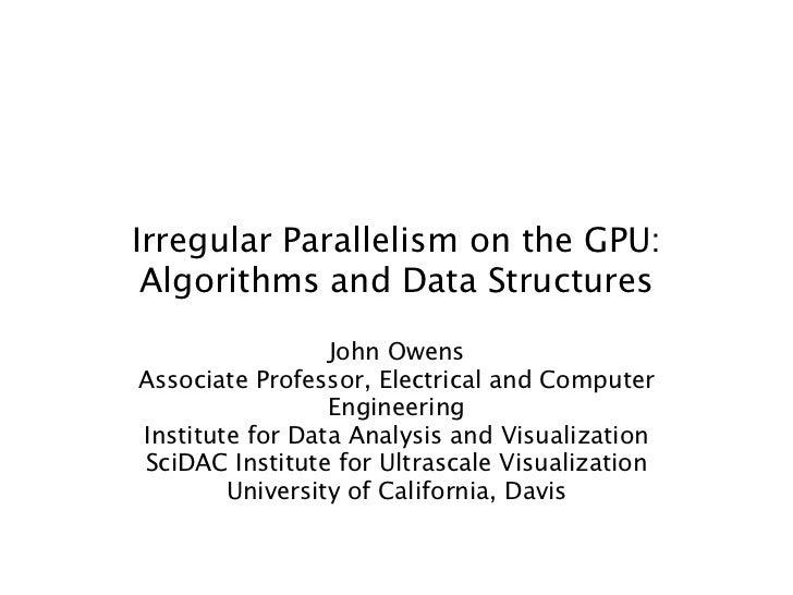 [Harvard CS264] 12 - Irregular Parallelism on the GPU: Algorithms and Data Structures (John Owens, UC Davis)
