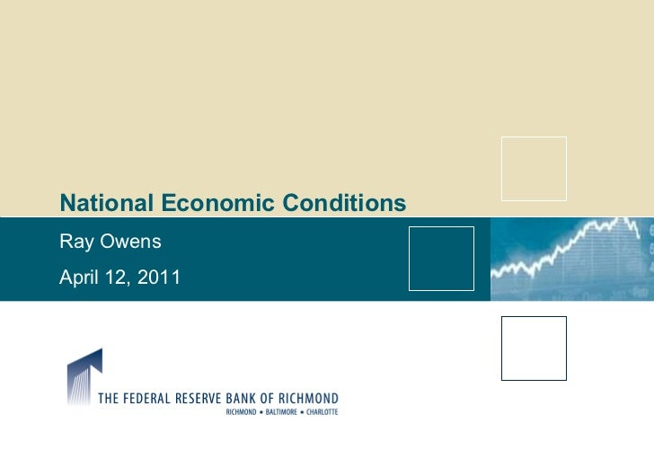 National Economic Conditions Ray Owens April 12, 2011