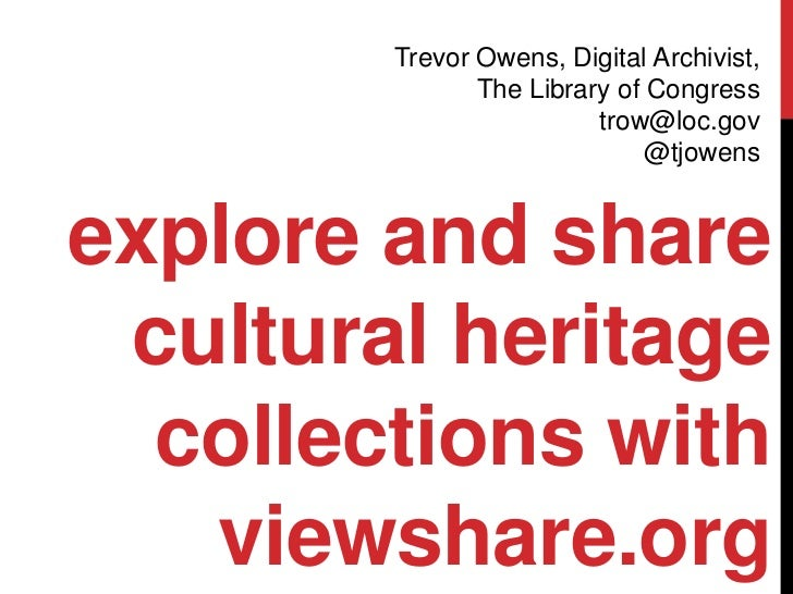 Explore and Share Cultural Heritage Collections with Viewshare.org