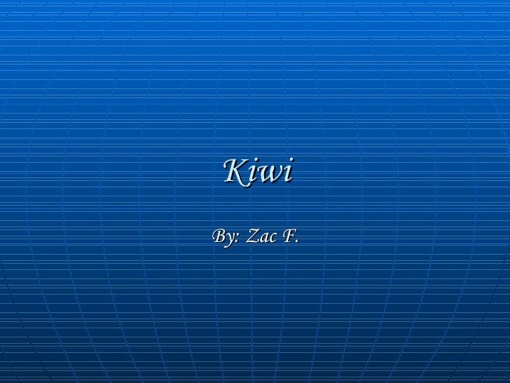 Kiwi By: Zac F.