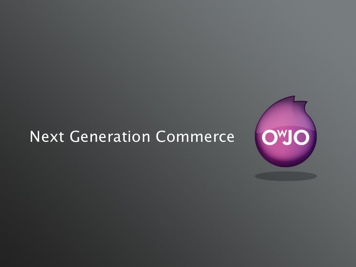Next Generation Commerce