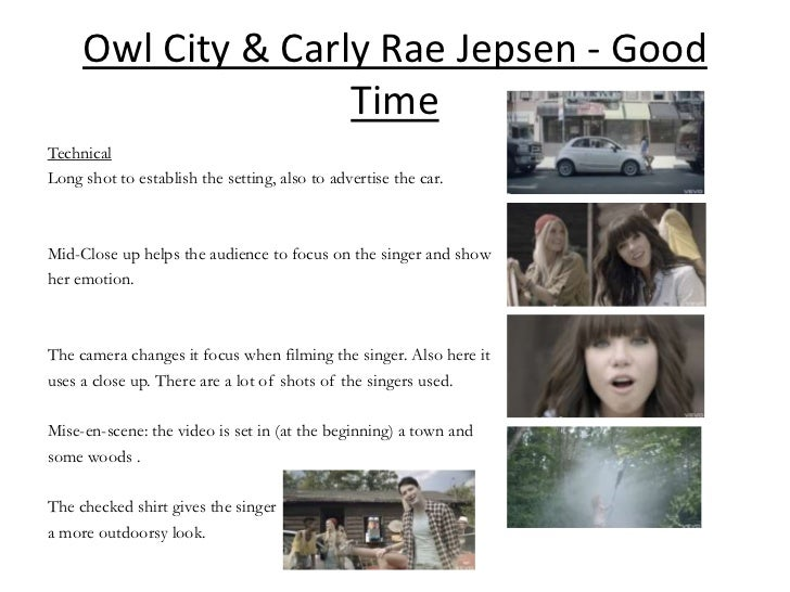 Owl City & Carly Rae Jepsen - Good                    TimeTechnicalLong shot to establish the setting, also to advertise t...
