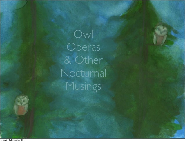 Owl                        Operas                       & Other                       Nocturnal                        Mus...