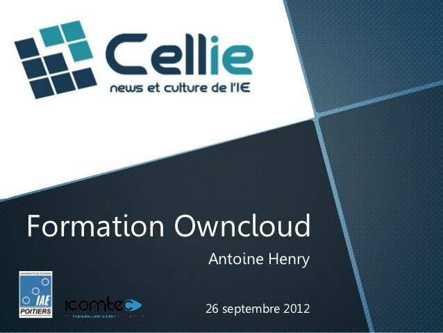 Formation Owncloud           Antoine Henry           26 septembre 2012