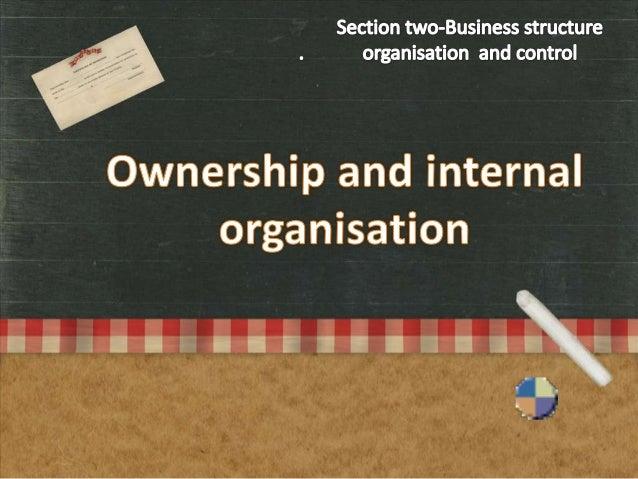 Ownership and internal organisation