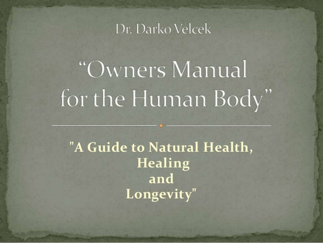 Owners manual for the human body Rev 1: 4th March 2013