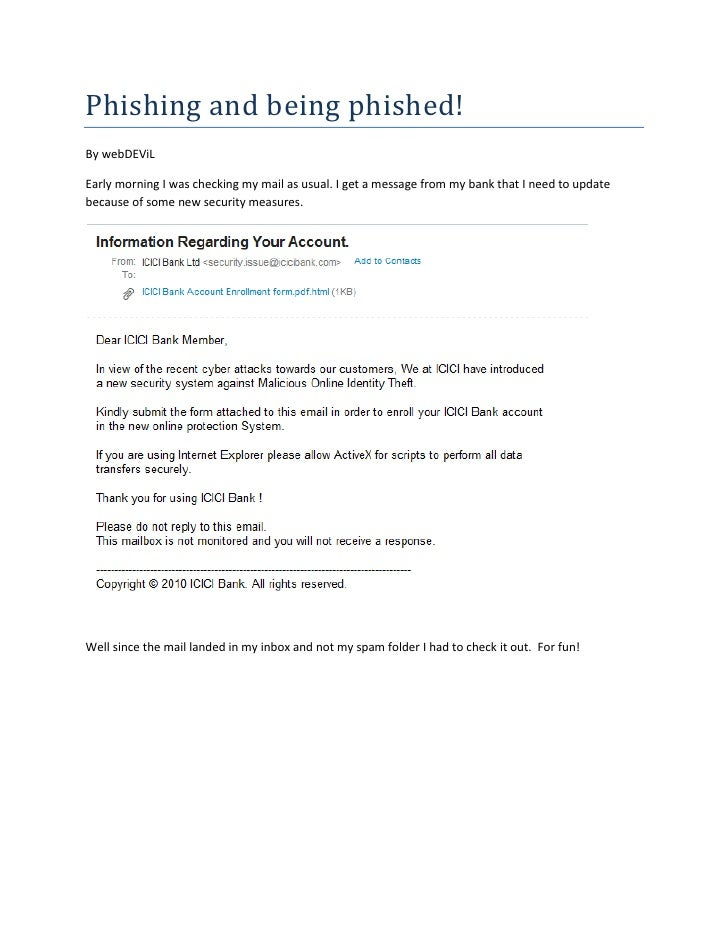 Phishing and being phished! By webDEViL  Early morning I was checking my mail as usual. I get a message from my bank that ...