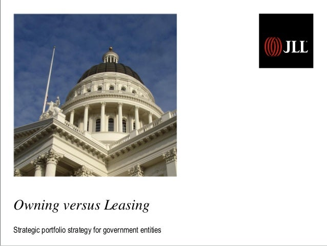 Owning versus Leasing Strategic portfolio strategy for government entities