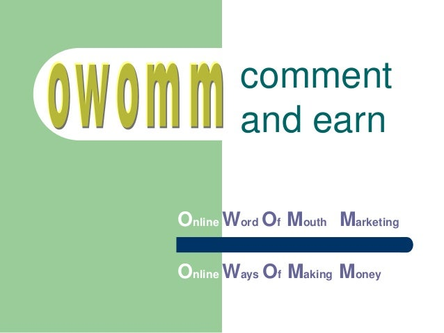 comment and earn Online Ways Of Making Money Online Word Of Mouth Marketing