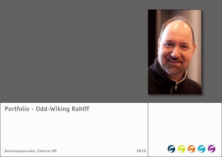 Portfolio - Odd-Wiking Rahlff     InteraksjonsdesIgner, Computas as   2010