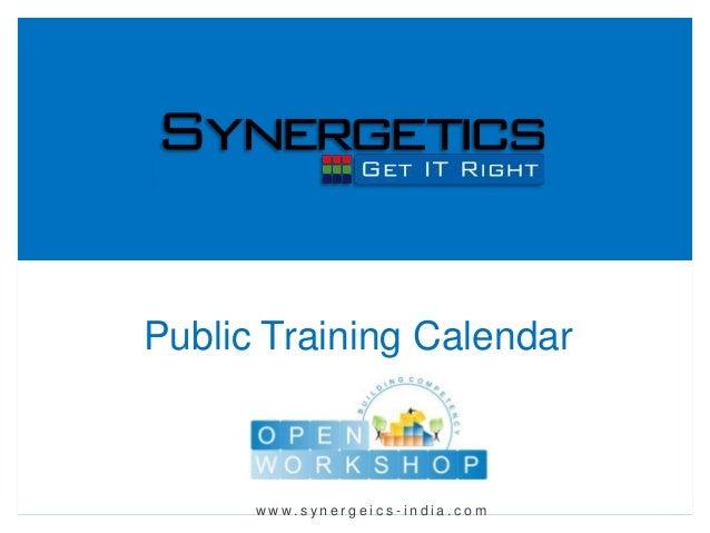 Public Training Calendarw w w. s y n e r g e i c s - i n d i a . c o m