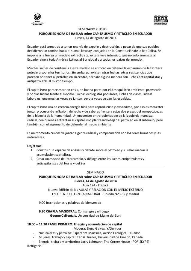 SEMINARIO Y FORO PORQUE ES HORA DE HABLAR sobre CAPITALISMO Y PETRÓLEO EN ECUADOR Jueves, 14 de agosto de 2014 Ecuador est...