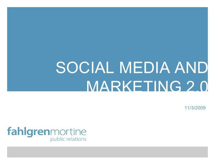 SOCIAL MEDIA AND MARKETING 2.0 11/3/2009