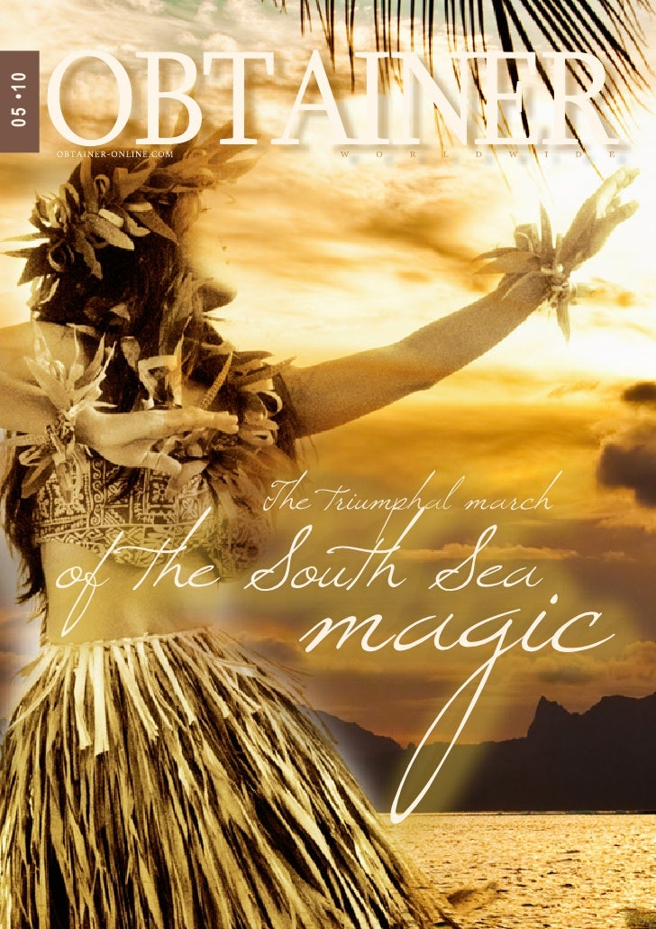 05 •10                    The triumphal march                   magic          of the South Sea