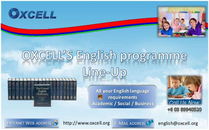 OXCELL'S English programmeLine-Up <br />E-Mail address     <br />english@oxcell.org<br />All your English language require...
