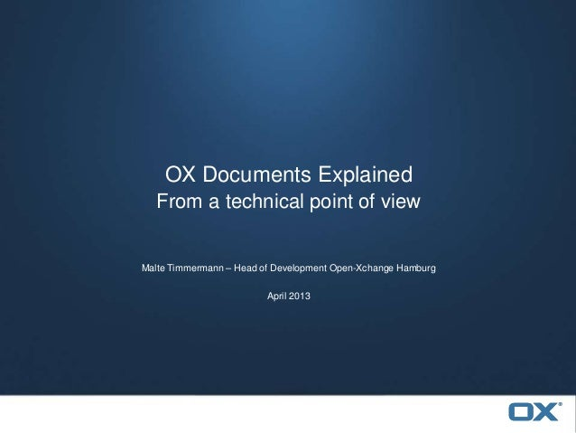 Malte Timmermann – Head of Development Open-Xchange HamburgApril 2013OX Documents ExplainedFrom a technical point of view