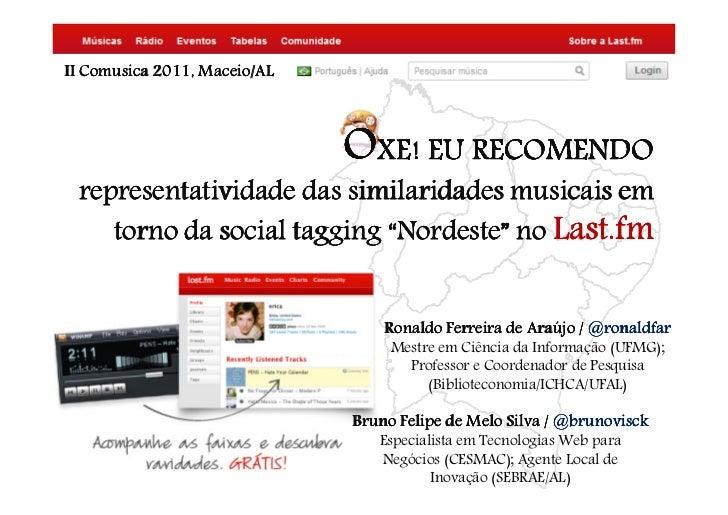 II Comusica 2011, Maceio/AL                              OXE! EU RECOMENDO representatividade das similaridades musicais e...
