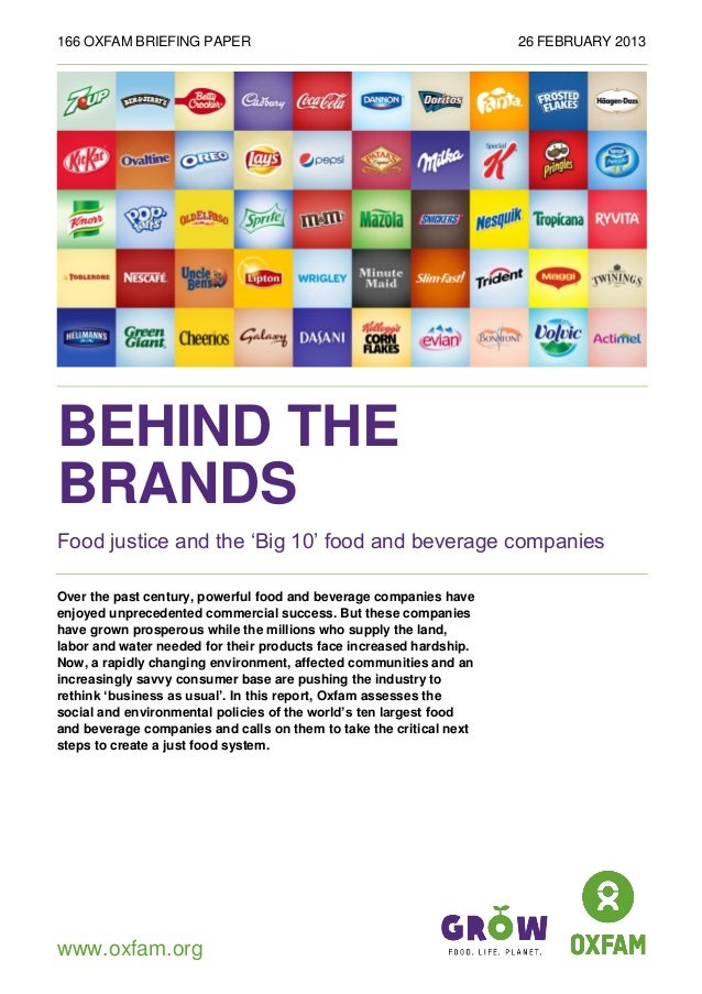 166 OXFAM BRIEFING PAPER                                             26 FEBRUARY 2013BEHIND THEBRANDSFood justice and the ...