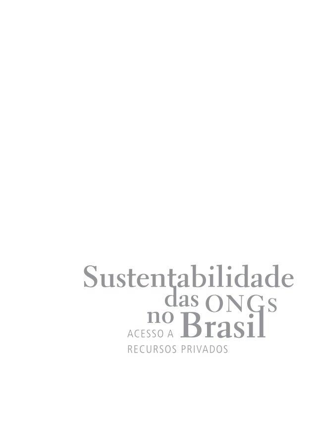 Expediente Sustentabilidade das ongs no Brasil – acesso a recursos privados Coordenação da pesquisa Taciana Gouveia  Uma p...