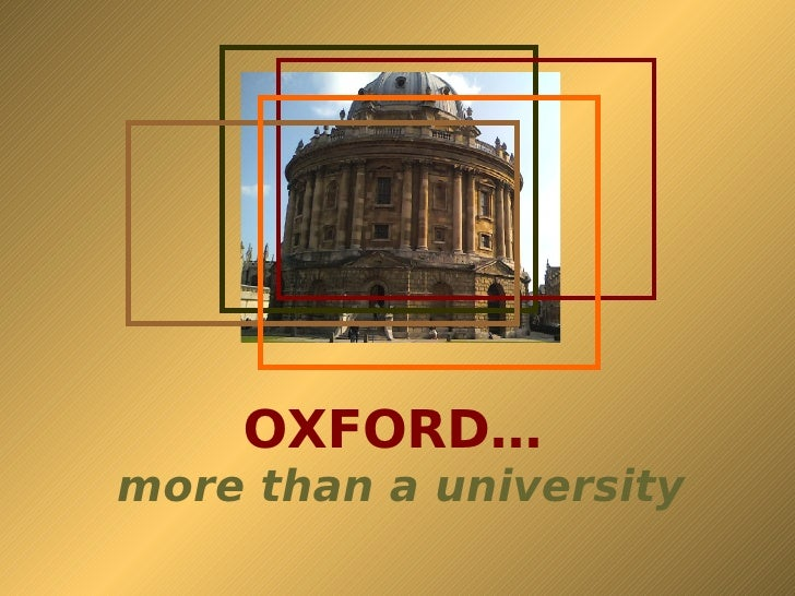 OXFORD…   more than a university