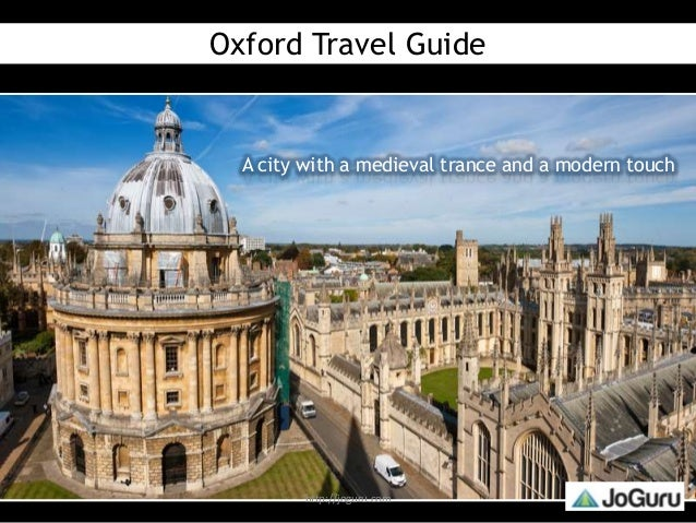Oxford Travel Guide  A city with a medieval trance and a modern touch         http://joguru.com
