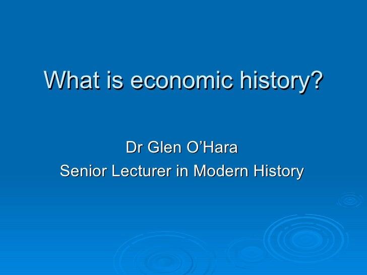Oxford Brookes History MA Economic History Lecture 6/11/2007