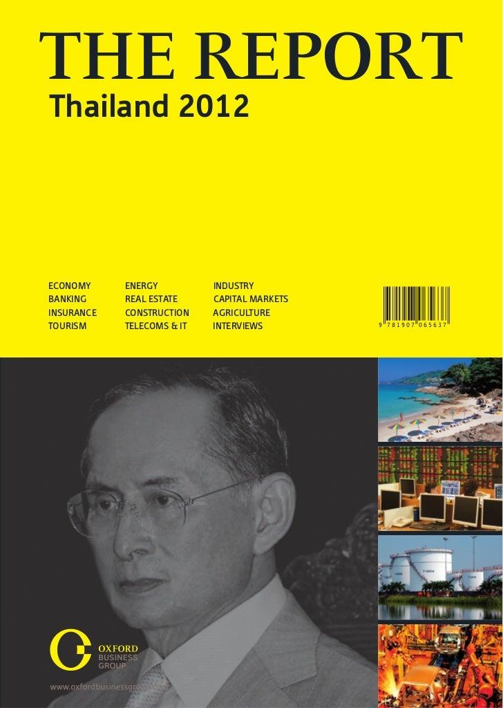 THE REPORTThailand 2012ECONOMY     ENERGY          INDUSTRYBANKING     REAL ESTATE     CAPITAL MARKETSINSURANCE   CONSTRUC...