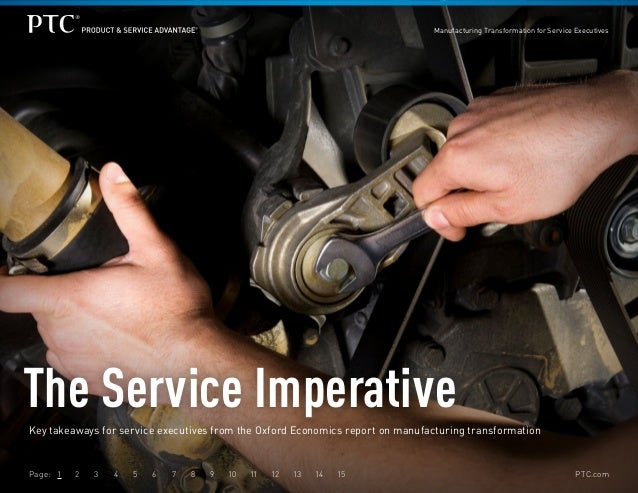 Manufacturing Transformation for Service Executives  The Service Imperative Key takeaways for service executives from the ...