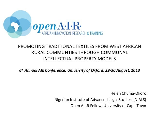 PROMOTING TRADITIONAL TEXTILES FROM WEST AFRICAN RURAL COMMUNTIES THROUGH COMMUNAL INTELLECTUAL PROPERTY MODELS 6th Annual...