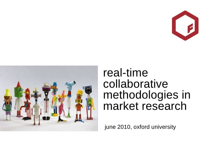 real-time collaborative methodologies in market research june 2010, oxford university