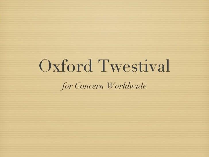 Oxford Twestival <ul><li>for Concern Worldwide </li></ul>