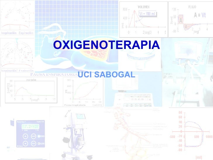 <ul><li>OXIGENOTERAPIA </li></ul><ul><li>UCI SABOGAL </li></ul>