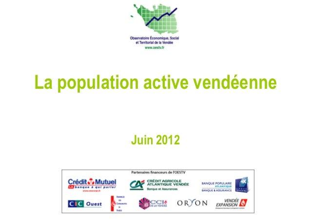 La population active vendéenneLa population active vendéenne Juin 2012Juin 2012