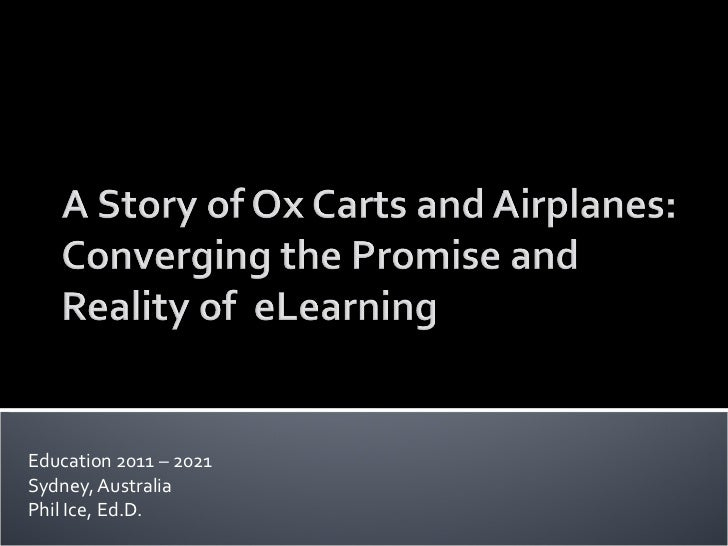 A Story of Ox Carts and Airplanes: Converging the Promise and Reality of eLearning